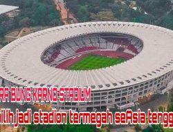 Membanggakan, Gelora Bung Karno Terpilih Jadi Stadion Termegah Se-Asean Versi AFC