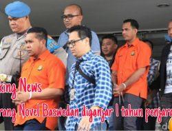 Breaking News, Pelaku Penyiram Air Keras Novel Baswedan di Tuntut 1 Tahun Penjara