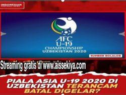 Piala AFC U-19 Terancam Batal Digelar Karena Covid-19 Kembali Melonjak Di Uzbekistan