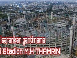 Kenang Pahlawan, JIS Disarankan Berganti Nama Jadi Stadion H.M Thamrin