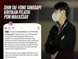Shin Tae yong Tanggapi Kritik Pelatih PSM, Sebut Fisik Pemain Perlu Ditingkatkan