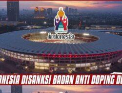 Breaking News: Indonesia Resmi Diberi sanksi Badan Anti Doping Dunia